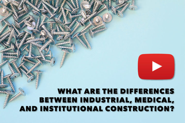 What Are the Differences Between Industrial, Medical, and Institutional Construction? [Video]